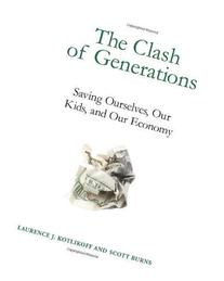 The Clash of Generations: Saving Ourselves, Our Kids, and