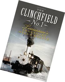 The Clinchfield No. 1: Tennessee's Legendary Steam Engine