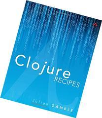 Clojure Recipes