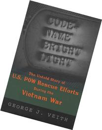 Code-Name Bright Light: The Untold Story of U.S. POW Rescue