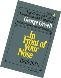 The Collected Essays, Journalism And Letters Of George