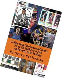 Collecting Basketball Cards: How to Make it a Fun and
