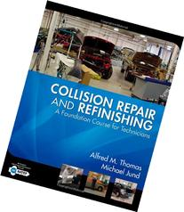 Collision Repair and Refinishing: A Foundation Course for