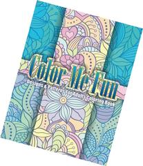 Color Me Fun Designs & Patterns For Adults Coloring Book