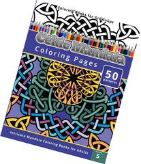 Coloring Books for Grownup: Celtic Mandala Coloring Pages: