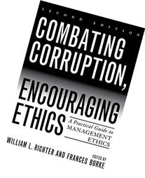 Combating Corruption, Encouraging Ethics: A Practical Guide