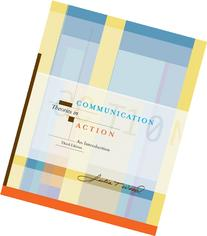 Communication Theories in Action: An Introduction