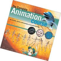The Complete Animation Course: The Principles, Practice and