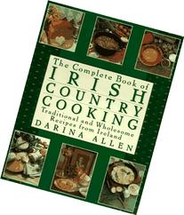 Complete Book of Irish Country Cooking: Traditional and