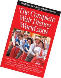 The Complete Guide to Walt Disney World 2008