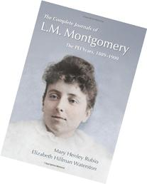 The Complete Journals of L.M. Montgomery: The PEI Years,