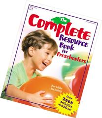 The Complete Resource Book for Preschoolers: An Early