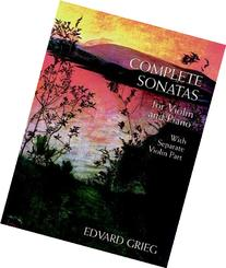 The Complete Sonatas for Violin and Piano: With Separate