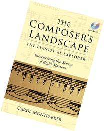 The Composers Landscape: The Pianist as Explorer -
