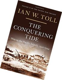 The Conquering Tide: War in the Pacific Islands, 1942-1944