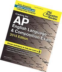 Cracking the AP English Language & Composition Exam, 2015