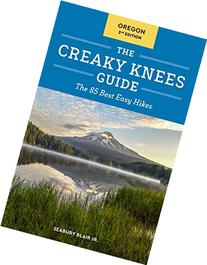 The Creaky Knees Guide Oregon, 2nd Edition: The 85 Best Easy