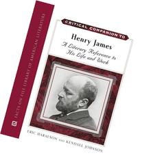 Critical Companion to Henry James: A Literary Reference to