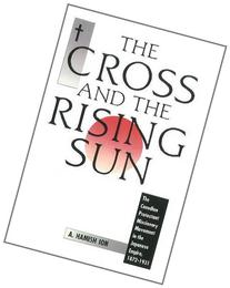 The Cross and the Rising Sun, Volume 1: The Canadian