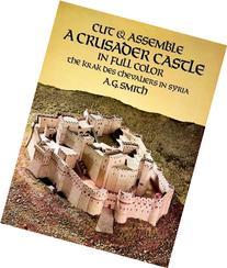 Cut & Assemble a Crusader Castle in Full Color: The Krak Des
