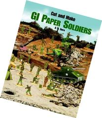 Cut and Make GI Paper Soldiers