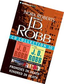 J. D. Robb CD Collection 10: Promises in Death, Kindred in