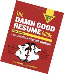 The Damn Good Resume Guide, Fifth Edition 9781607742654 | Searchub