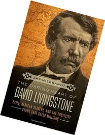 The Daring Heart of David Livingstone: Exile, African