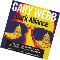Dark Alliance: The CIA, the Contras, and the Crack Cocaine