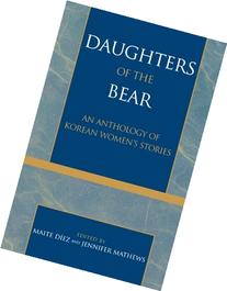 Daughters of the Bear: An Anthology of Korean Women's