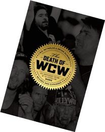 The Death of WCW: 10th Anniversary Edition of the