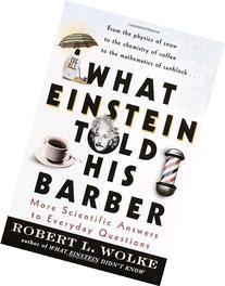What Einstein Told His Barber: More Scientific Answers to