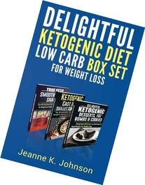 Delightful Ketogenic Diet Low Carb BOX SET for Weight Loss: