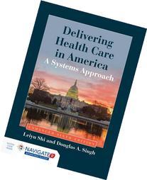 Delivering Health Care In America