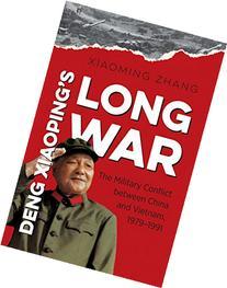 Deng Xiaoping's Long War: The Military Conflict between