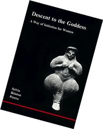Descent to the Goddess: A Way of Initiation for Women