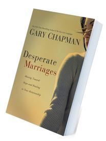 Desperate Marriages: Moving Toward Hope and Healing in Your