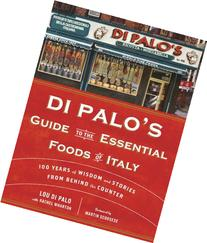 Di Palo's Guide to the Essential Foods of Italy: 100 Years