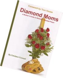 Diamond Moms: A Mother's Guide to Raising a Baseball Player
