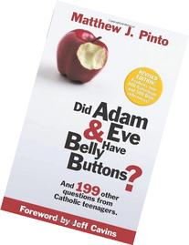 Did Adam & Eve Have Belly Buttons? And 199 Other Questions