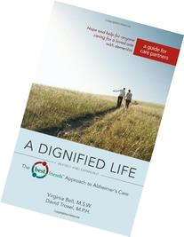 A Dignified Life: The Best FriendsTM Approach to Alzheimer's