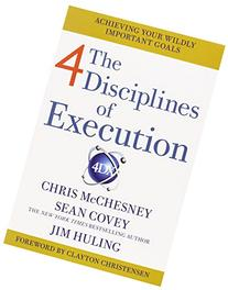 4 Disciplines of Execution: Getting Strategy Done. by Sean