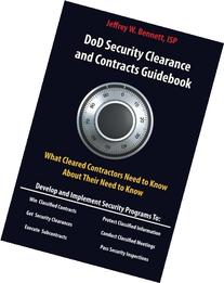 DOD SECURITY CLEARANCES AND CONTRACTS GUIDEBOOK-What Cleared