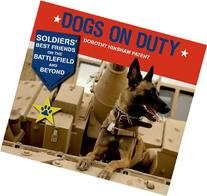 Dogs on Duty: Soldiers' Best Friends on the Battlefield and
