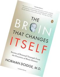 By Norman Doidge: The Brain That Changes Itself: Stories of