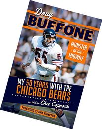 Doug Buffone: Monster of the Midway: My 50 Years Livin' and