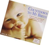 Countdown to My Birth: A day by day account from your baby's