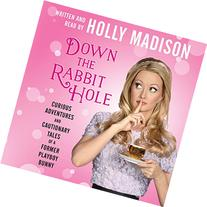 Down the Rabbit Hole: The Curious Adventures of Holly