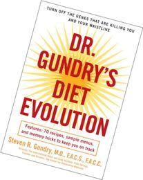 Dr. Gundry's Diet Evolution : Turn off the Genes That Are