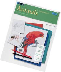Drawing: Animals in Colored Pencil: Learn to draw with